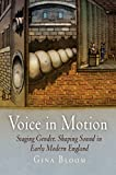img - for Voice in Motion: Staging Gender, Shaping Sound in Early Modern England (Material Texts) book / textbook / text book