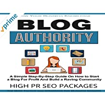 Blog Authority - A Simple Step-By-Step Video Course On How To Blog For Profit And Build a Raving Community