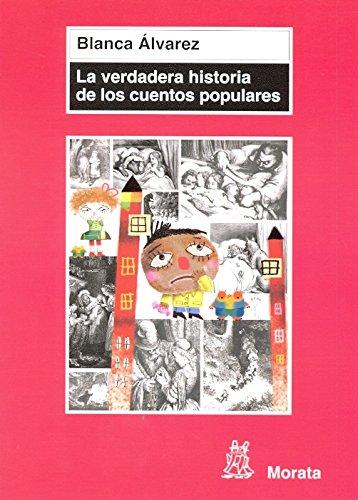 La verdadera historia de los cuentos populares: Amazon.es: Álvarez González, Blanca: Libros