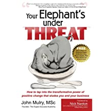 Your Elephant's Under Threat: My personal journey from low self esteem to mastering self improvement and conquering my goals...