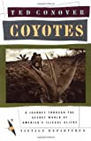 Coyotes: A Journey Across Borders With America's Illegal Aliens, Ted Conover, 0394755189