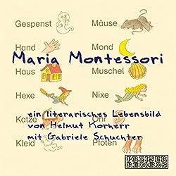 Maria Montessori: Ein literarisches Lebensbild