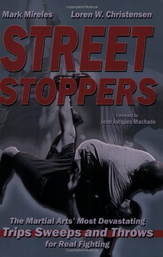 Download Street Stoppers: The Martial Arts Most Devastating Trips, Sweeps, and Throws for Real Fighting PDF