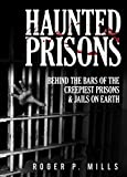 download ebook haunted prisons: behind the bars of the creepiest prisons & jail on earth (haunted asylums book 2) pdf epub