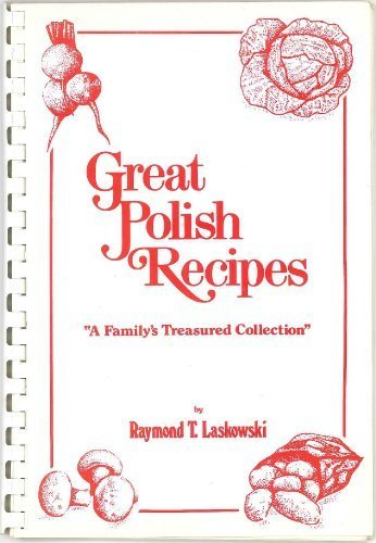 "Great Polish Recipes ""a family's treasured collection"""