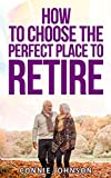 How to Choose the Best Place to Retire