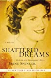 Front cover for the book Shattered Dreams : My Life as a Polygamist's Wife by Irene Spencer