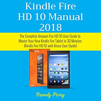 amazon com kindle fire hd 10 manual 2018 the complete amazon fire rh amazon com kindle fire hd user manual download kindle fire hd 8 user manual
