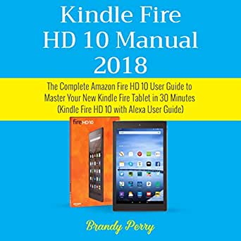 amazon com kindle fire hd 10 manual 2018 the complete amazon fire rh amazon com Settings Menu Kindle Fire Update Silk Settings Kindle Fire