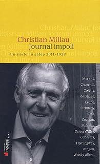 Journal impoli : un siècle au galop, 2011-1928, Millau, Christian