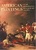 img - for American Paintings in The Metropolitan Museum of Art, Vol. 1 book / textbook / text book