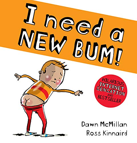 Book cover from I Need a New Bum! by Ross Kinnaird (artist) Dawn McMillan