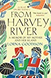 From Harvey River: A Memoir of My Mother and Her Island by Lorna Goodison front cover
