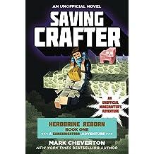 Saving Crafter: Herobrine Reborn Book One: A Gameknight999 Adventure: An Unofficial Minecrafter's Adventure (Minecraft Gamer's Adventure)