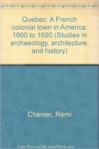Quebec A French Colonial Town In America 1660 To 1690 Studies In