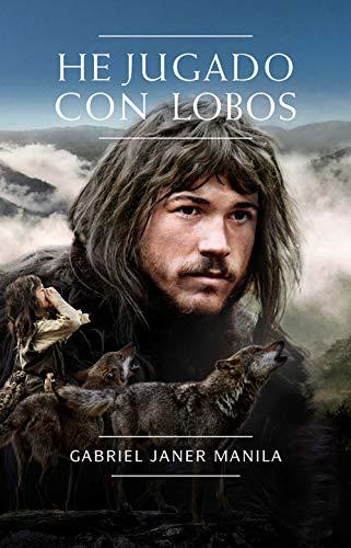 He jugado con lobos (Libros digitales) (Spanish Edition)