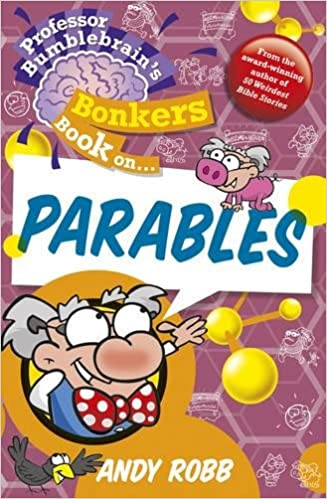 Professor Bumblebrain's Bonkers Book on The Parables