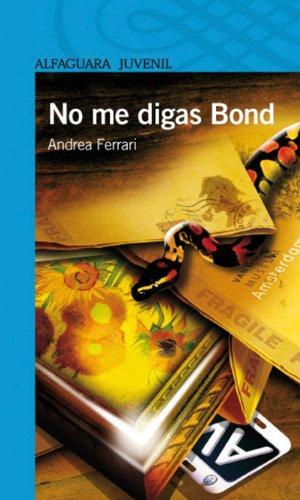 No me digas Bond (Spanish Edition) by [Ferrari, Andrea]