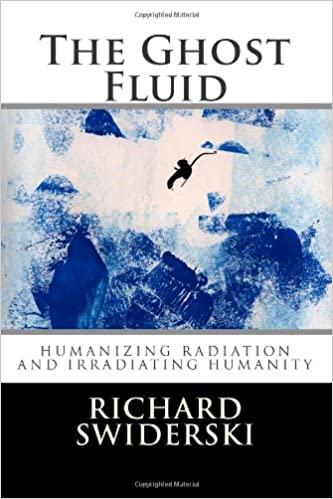 Book The Ghost Fluid: Humanizing Radiation and Irradiating Humanity
