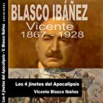 Los 4 jinetes del Apocalipsis V [The 4 Horsemen of the Apocalypse V] | Vicente Blasco Ibáñez