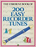 img - for The Usborne Book of 200 Easy Recorder Tunes book / textbook / text book