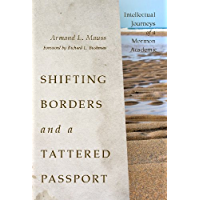 Shifting Borders and a Tattered Passport: Intellectual Journeys of a Mormon Academic (English Edition)