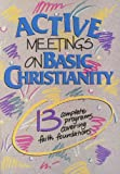 Active Meetings on Basic Christianity, , 1559450606
