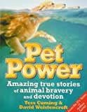 img - for Pet Power: Amazing True Stories of Animal Bravery & Devotion by Tess Cuming (1997-09-01) book / textbook / text book