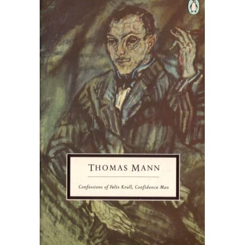 Confessions of Felix Krull, Confidence Man (Twentieth Century Classics) Thomas Mann and Denver Lindley