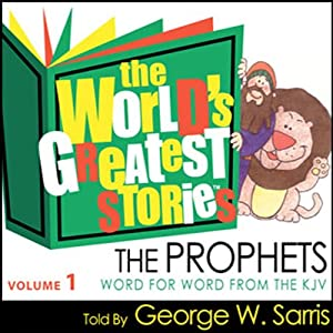 The World's Greatest Stories KJV V1: The Prophets Audiobook