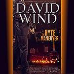 The Hyte Maneuver   David Wind