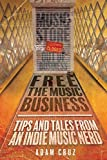 Free The Music Business: Tips and Tales from an Indie Music Nerd