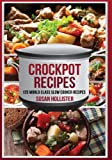 Crockpot Recipes: 125  World Class Slow Cooker Recipes (World Class Crockpot Slow Cooker Recipes Healthy Meal Cookbook)