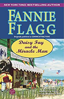 Daisy Fay and the Miracle Man: A Novel by [Flagg, Fannie]
