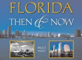 Florida Then and Now, Bruce Hunt, 1565795865