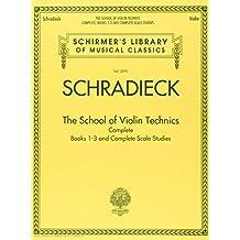 The School of Violin Technics Complete: Schirmer Library of Classics Volume 2090
