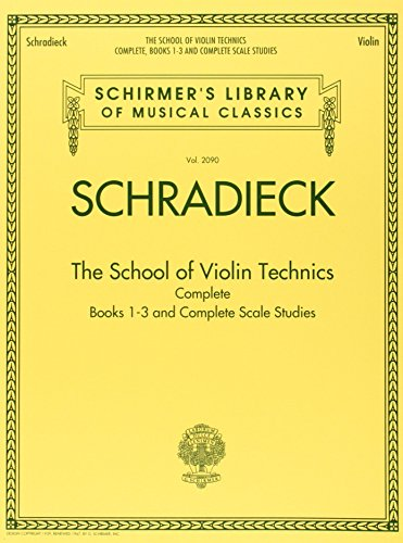 (School For Violin Technics: Complete Books 1-3 And Complete Scale Studies (Schirmer's Library of Musical Classics))
