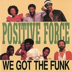 positive force we got the funk by positive force 0001 01 01 music. Black Bedroom Furniture Sets. Home Design Ideas