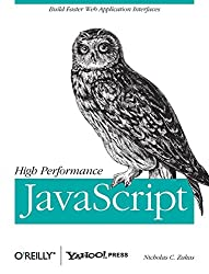 High Performance JavaScript: Build Faster Web Application Interfaces