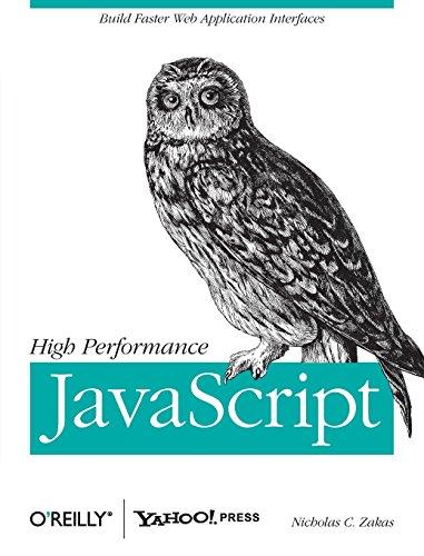 High Performance JavaScript: Build Faster Web Application Interfaces [Zakas, Nicholas C.] (Tapa Blanda)