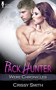 Pack Hunter (Were Chronicles Book 8) by [Smith, Crissy]