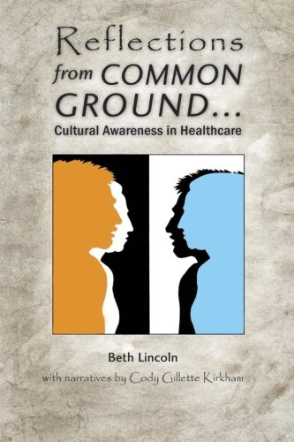 Reflections from Common Ground: Cultural Awareness in Healthcare