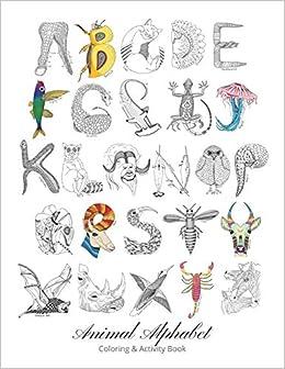 Animal Alphabet Coloring Activity Book Arnett Tessa 9781702848053 Amazon Com Books