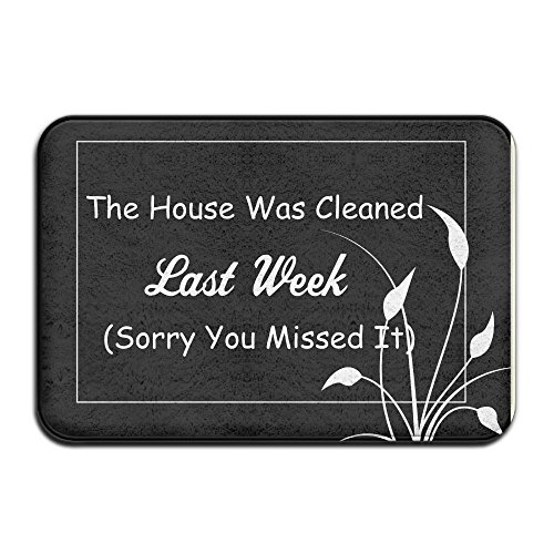 The House Was Cleaned Last Week Sorry You Missed It Indoor Outdoor Entrance Printed Rug Floor Mats Shoe Scraper Doormat For Bathroom, Kitchen, Balcony, Etc 16 X 24 - Where The Is The Fuck Snow