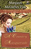A Country Masquerade: A Sweet Regency Romance (Uncommon Lords and Ladies Book 2)
