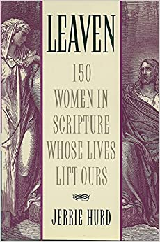 Leaven: 150 Women in Scripture Whose Lives Lift Ours