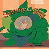 Sammy the Slug (Carlos and Friends Book Series. Book 5)