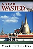 A Year Wasted, Mark Perlmutter, 0595318495