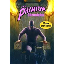 The Phantom Chronicles: New Tales Of The Ghost Who Walks! Limited Edition