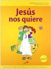 Jesús nos quiere libro del niño Iniciación de los niños a